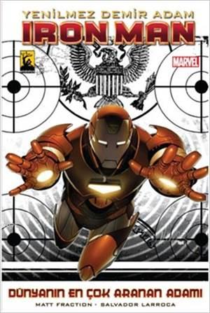 Yenilmez Demir Adam - İron Man - (Cilt 2); Dünyanın En Çok Aranan Adamı