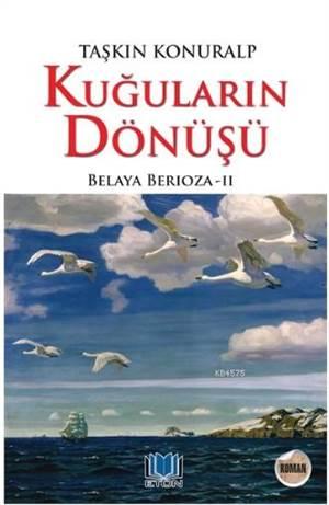 Kuğuların Dönüşü; Belaya Berioza 2