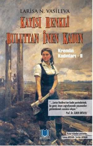 Kayısı Renkli Buluttan İnen Kadın; Kremlin Kadınları 2