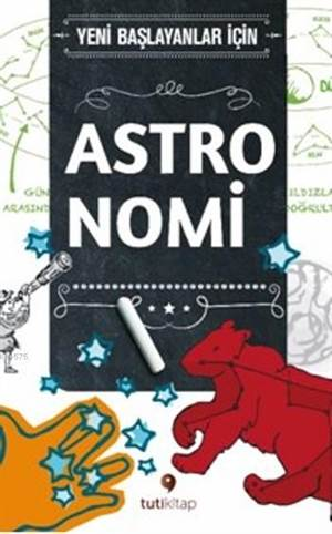 Astronomi; Yeni Başlayanlar İçin Astronomi