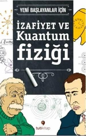 İzafiyet Ve Kuantum Fiziği