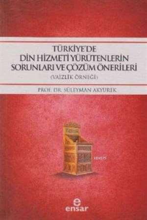 Türkiye'de Din Hizmeti Yürütenlerin Sorunları Ve Çözüm Önerileri
