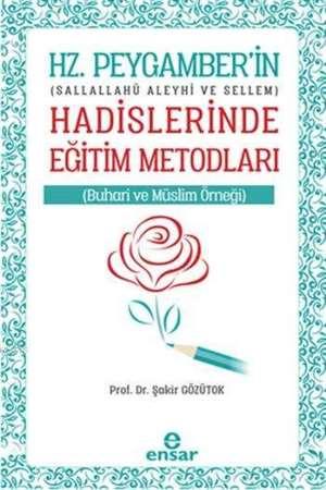 Hz. Peygamber'in Hadislerinde Eğitim Metodları; Sallallahü Aleyhi Ve Sellem
