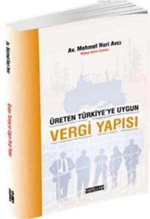 Üreten Türkiye'ye Uygun Vergi Yapısı