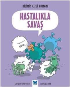 Bilimin Çizgi Romanı-Hastalıkla Savaş