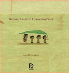 Babam Amazon Ormanlarında