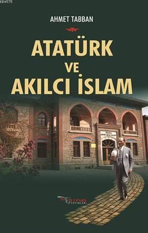 Atatürk Ve Akılcı İslam