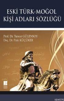 Eski Türk - Moğol Kişi Adları Sözlüğü