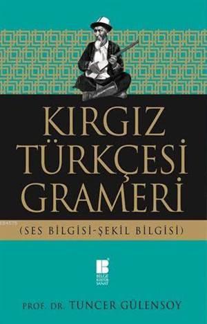 Kırgız Türkçesi Grameri; Ses Bilgisi-Şekil Bilgisi