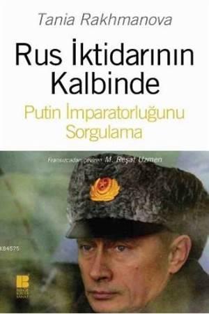 Rus İktidarinin Kalbinde Putin İmparatorluğunu Sorgulama
