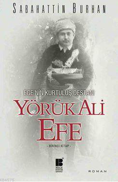 """""""Ege'Nin Kurtuluş Destanı Yörük Ali Efe """""""