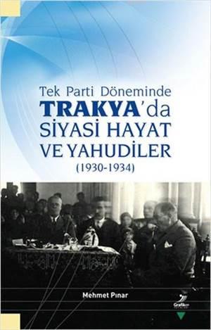 Tek Parti Döneminde Trakya'da Siyasi Hayat Ve Yahudiler; (1930-1934)