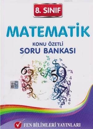 8. Sınıf Matematik; Konu Özetli Soru Bankası