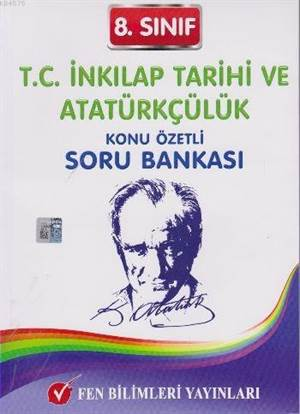 8. Sınıf T.C. İnkılap Tarihi Ve Atatürkçülük; Konu Özetli Soru Bankası