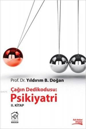 Çağın Dedikodusu: Psikiyatri II. Kitap