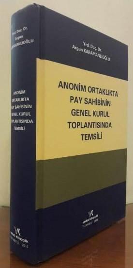 Anonim Ortaklıkta Pay Sahibinin Genel Kurul Toplantısında Temsili