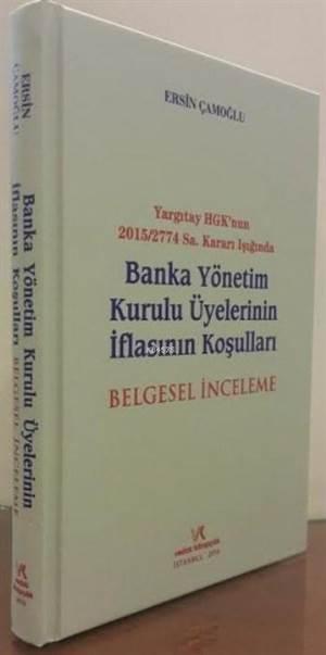 Banka Yönetim Kurulu Üyelerinin İflasının Koşulları; (Belgesel İnceleme)