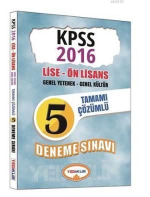 Yediiklim Kpss Lise Ve Önlisans Genel Yetenek Genel Kültür Tamamı Çözümlü 5 Deneme Sınavı 2016
