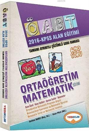 2016 ÖABT Alan Eğitimi Ortaöğretim Matematik Öğretmenliği Tamamı Çözümlü Soru Bankası