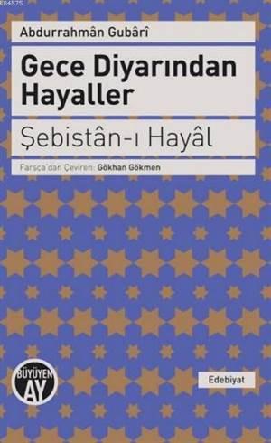 Gece Diyarından Hayaller - Şebistân-I Hayâl