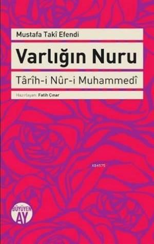 Varlığın Nuru; Tarih-İ Nur-İ Muhammedi