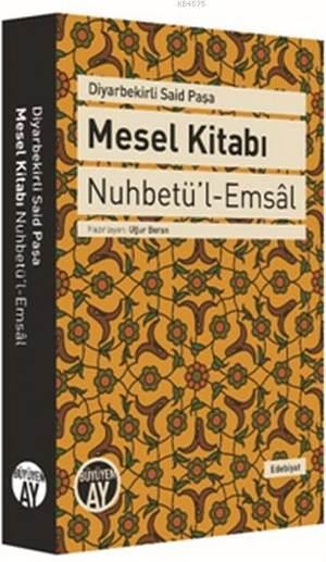 Diyarbekirli Said Paşa Mesel Kitabı; Nuhbetü'l-Emsal