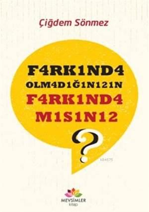 F4arkınd4 Olm4d1ğını21n F4rk1nd4m1s1n12 ?