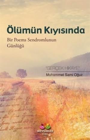 Ölümün Kıyısında; Bir Poems Sendromlunun Günlüğü