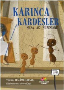Karınca Kardeşler - Musa As. Müzesinde