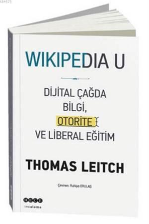 Wikipedia U; Dijital Çağda Bilgi, Otorite Ve Liberal Eğitim