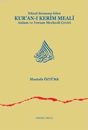 Nüzul Sırasına Göre Kur'an-ı Kerim Meali; Anlam ve Yorum Merkezli Çeviri