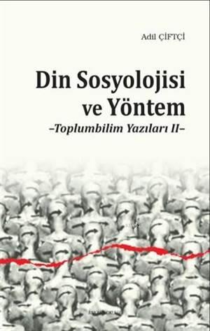 Din Sosyolojisi ve Yöntem; Toplumbilim Yazıları 2