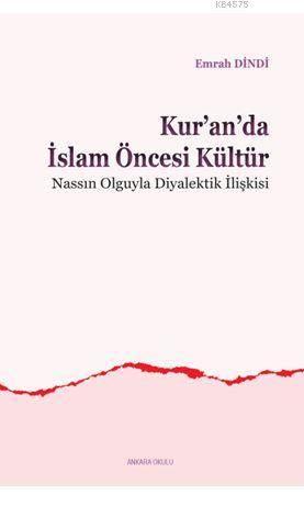 Kur'an'da İslam Öncesi Kültür; Nassın Olguyla Diyalektik İlişkisi