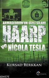 Armageddon'un Gizli Silahı Haarp Ve Nicola Tesla