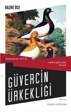 Güvercin Ürkekliği; Erkam'ın Evi