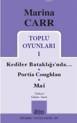 Marina Carr Toplu Oyunları 1 Kediler Bataklığında; Portia Coughlan Mai