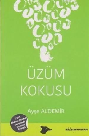 Üzüm Kokusu; 2015 Ahmet Hamdi Tanpınar Roman Ödülü
