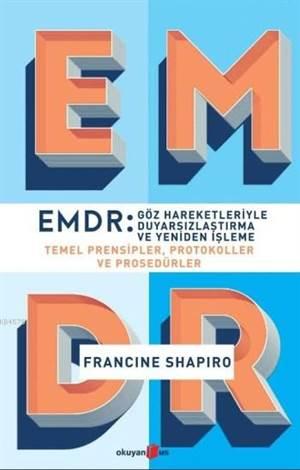 EMDR - Göz Hareketleriyle Duyarsızlaştırma Ve Yeniden İşleme
