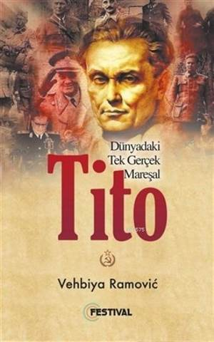 Tito; Dünyadaki Tek Gerçek Mareşal