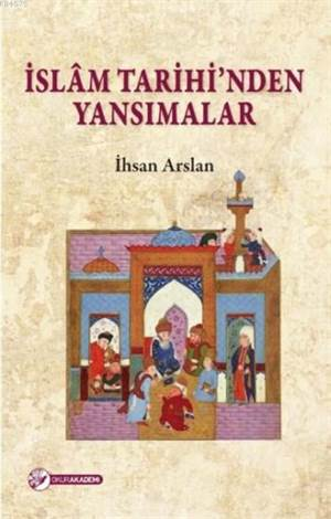 İslam Tarihinden Yansımalar