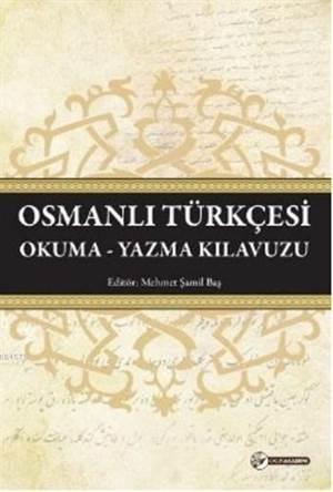 Osmanlı Türkçesi; Okuma Yazma Kılavuzu