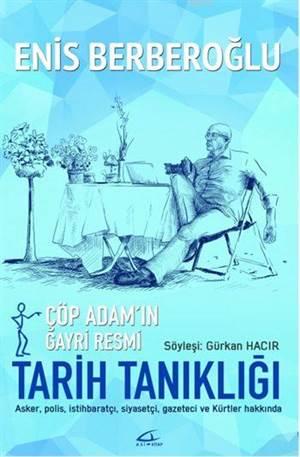 Çöp Adamın Gayri Resmi Tarih Tanıklığı; Söyleşi: Gürkan Hacır