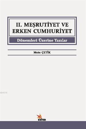 II. Meşrutiyet Ve Erken Cumhuriyet Dönemleri Üzerine Yazılar