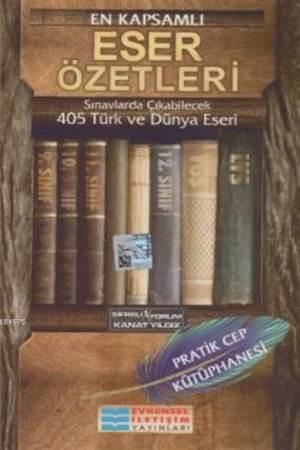 En Kapsamlı Eser Özetleri 405 Türk Ve Dünya Eseri; Pratik Cep Kütüphanesi