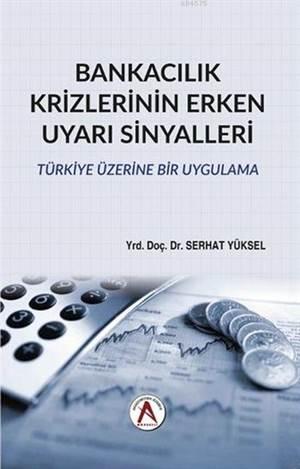 Bankacılık Krizlerinin Erken Uyarı Sinyalleri; Türkiye Üzerine Bir Uygulama