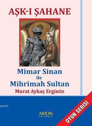 Aşk-I Şahane; Mimar Sinan İle Mihrimah Sultan