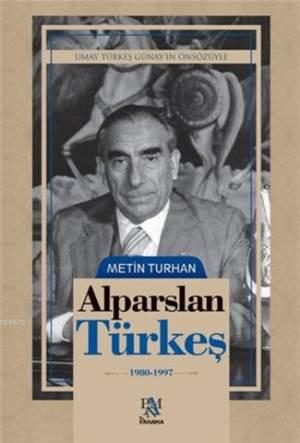 Alparslan Türkeş; 1980 1997
