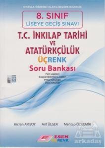 8.Sınıf T.C.İnkılap Tarihi Ve Atatürkçülük Üç Renk Soru Bankası-2016