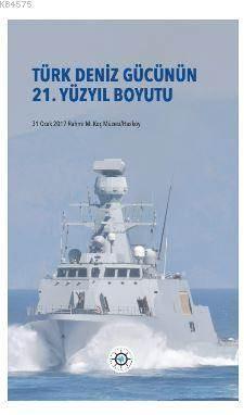Türk Deniz Gücünün 21. Yüzyıl Boyutu