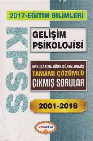 2017 KPSS Eğitim Bilimleri Gelişim Psikolojisi; Tamamı Çözümlü Çıkmış Sorular 2001-2016